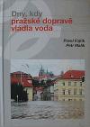 Dny, kdy pražské dopravě vládla voda