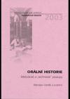 """Orální historie. Metodické a """"technické"""" postupy."""