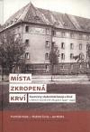 Místa zkropená krví. Kounicovy studentské koleje v Brně v letech nacistické okupace 1940-1945