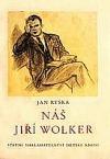 Náš Jiří Wolker