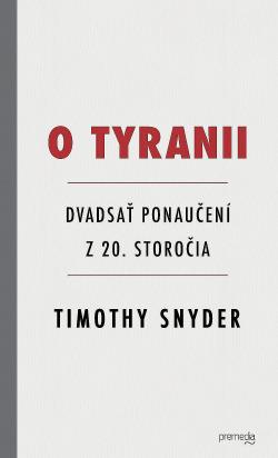 O Tyranii - Dvadsať ponaučení z 20. storočia obálka knihy