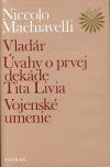 Vladár / Úvahy o prvej dekáde Tita Livia / Vojenské umenie