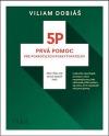 5P: Prvá pomoc pre pokročilých