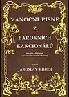 Vánoční písně z barokních kancionálů