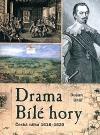 Drama Bílé hory - Česká válka 1618 - 1620
