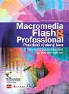 Macromedia Flash 8 Professional - praktický výukový kurz