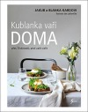 Kublanka vaří doma - Přes 70 důvodů, proč vařit doma