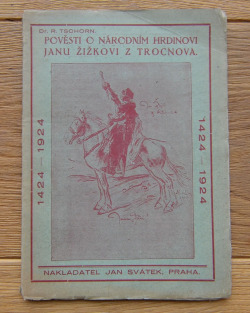 Pověsti o národním hrdinovi Janu Žižkovi z Trocnova