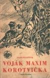 Voják Maxim Korotvička