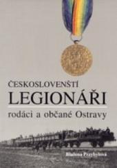 Českoslovenští legionáři - rodáci a občané z Ostravy