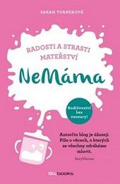 NeMáma: Radosti a strasti mateřství