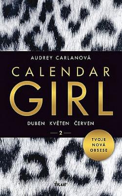 Calendar Girl 2: Duben, květen, červen obálka knihy