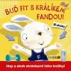 Buď fit s králíkem Fandou