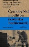 Černobyľská modlitba (kronika budúcnosti)