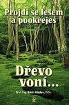 Dřevo voní... - Projdi se lesem a pookřeješ