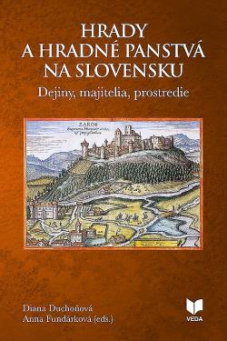 Hrady a hradné panstvá na Slovensku: Dejiny, majitelia, prostredie obálka knihy