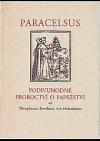 Podivuhodné proroctví o papežství od Theophrasta Bombasta von Hohenheim