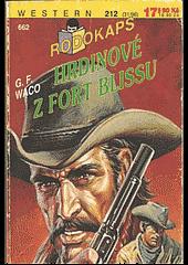 Hrdinové z Fort Blissu obálka knihy