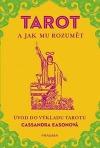 TAROT a jak mu rozumět. Úvod do výkladu tarotu