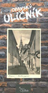 Opavský uličník: Historie a současnost ulic a náměstí