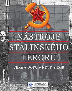 Nástroje stalinského teroru: ČEKA, OGPU, NKVD, KGB obálka knihy