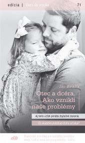 Otec a dcéra. Ako vznikli naše problémy