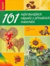 101 nejkrásnějších nápadů z přírodních materiálů