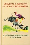 Banditi z Arizony a traja greenhorni a iné veselé príbehy z kníh Karla Maya