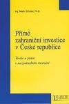 Přímé zahraniční investice v České republice : teorie a praxe v mezinárodním srovnání obálka knihy