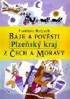 Báje a pověsti z Čech a Moravy. Plzeňský kraj