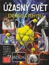 Úžasný svět energie a pohybu