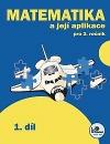 Matematika a její aplikace 3 – 1. díl