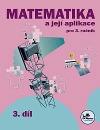 Matematika a její aplikace 3 – 3. díl