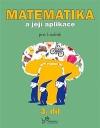 Matematika a její aplikace 1 – 3. díl