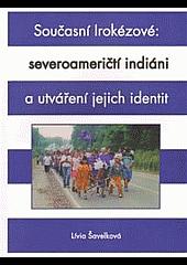 Současní Irokézové severoameričtí indiáni a utváření jejich identit