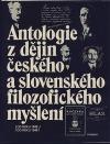 Antologie z dějin českého a slovenského filozofického myšlení (Od roku 1848 do roku 1948)