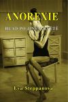 Anorexie: hlad po jiném světě
