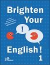 Brighten Your English! 1