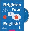 Brighten Your English! 1 s komentářem pro učitele + CD