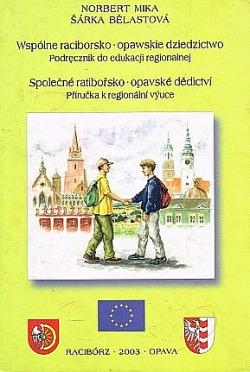 Wspólne raciborsko-opawskie dziedzictwo - Společné ratibořsko-opavské dědictví