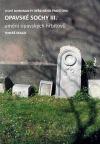 Opavské sochy III.: Umění opavských hřbitovů