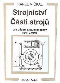 Strojnictví Části strojů - pro učební a studijní obory SOU a SOŠ obálka knihy