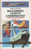 Malá kronika letectví a kosmonautiky 4: O dobyvatelích vesmíru
