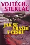 Jak se vraždí v Česku