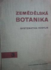Zemědělská botanika, 3. díl: Systematika rostlin obálka knihy