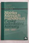 Sbírka kárných rozhodnutí České advokátní komory 2006-2007