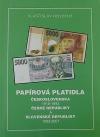 Papírová platidla Československa 1918-1993 České republiky a Slovenské republiky 1993-2007