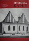 Betlémská kaple: Nár. kulturní památka.