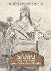 Sámo - Velký vládce Čechů a tajný vyslanec krále Chlothara