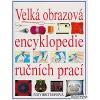 Velká obrazová encyklopedie ručních prací